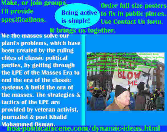 hoa-politicalscene.com/dynamic-ideas.html - Dynamic Ideas: We masses solve our plant's problems, created by ruling elites of classic political parties, by getting through the LPE of the Masses Era.