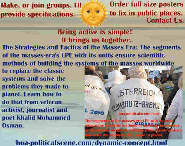 hoa-politicalscene.com/dynamic-concept.html - Strategies & Tactics of Masses Era: Dynamic Concept: The segments & units of the masses-era LPE ensure scientific methods of building systems of masses.