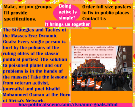 hoa-politicalscene.com/dynamic-goals.html - Strategies & Tactics of Masses Era: Dynamic Goals: Every single person is hurt by the policies of the ruling elites of the classic political parties!