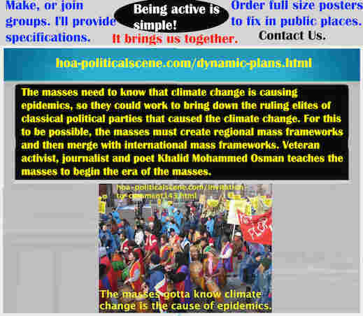 hoa-politicalscene.com/dynamic-plans.html - Strategies & Tactics of Masses Era: Dynamic Plans: Masses need to know that climate change is causing epidemics, so as to remove classic systems.