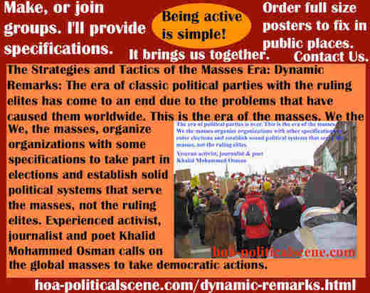 hoa-politicalscene.com/dynamic-remarks.html - Strategies and Tactics of the Masses Era: Dynamic Remarks: Era of classic political parties ruling elites has come to an end due to problems they cause.