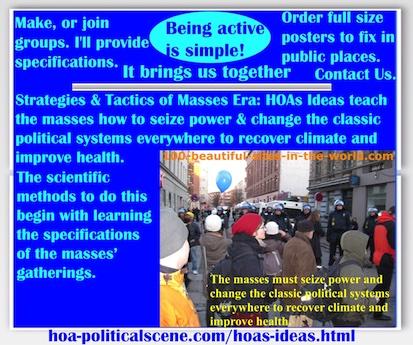 hoa-politicalscene.com/hoas-ideas.html - Strategies & Tactics of Masses Era: HOAs Ideas: teach masses how to seize power & change classic political systems to recover climate & improve health.