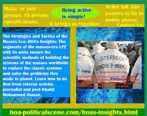 hoa-politicalscene.com/hoas-insights.html - Strategies & Tactics of Masses Era: HOA's Insights: The Mass Era LPE's segments, with its units ensure scientific methods of Mass Systems building.