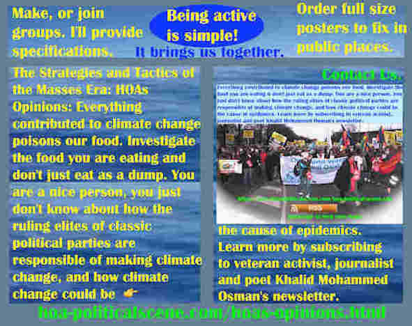 hoa-politicalscene.com/hoas-opinions.html - Strategies & Tactics of Masses Era: HOA's Opinions: Everything contributed to climate change poisons our food. Investigate the food you are eating.