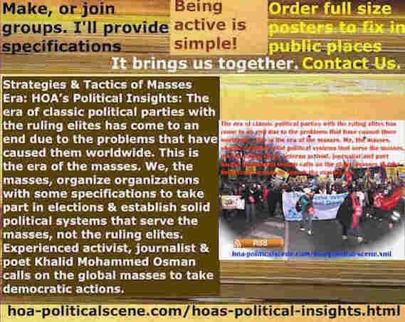 hoa-politicalscene.com/hoas-political-insights.html - Strategies & Tactics of Masses Era: HOA's Political Insights: Era of classic political parties ruling elites ends due to problems they cause.