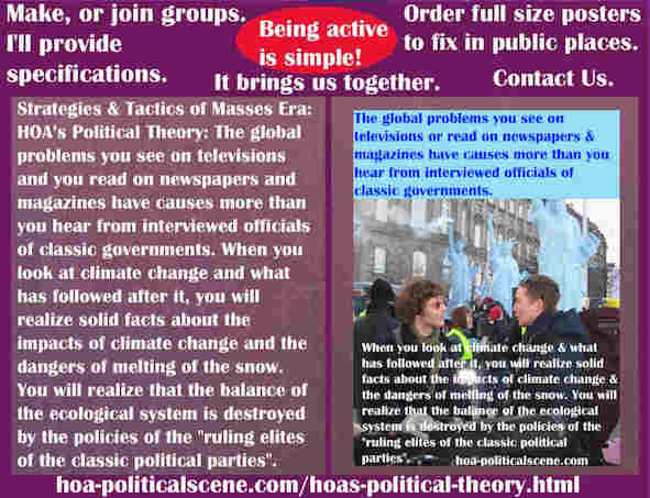 hoa-politicalscene.com/hoas-political-theory.html - Strategies & Tactics of Masses Era: HOA's Political Theory: Global problems on tv news have different reasons than governments claim.