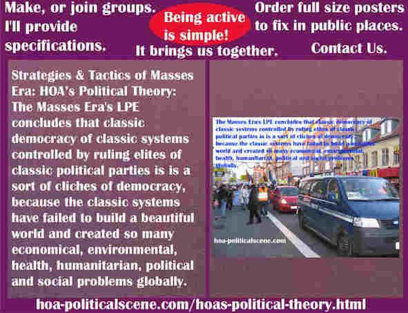 hoa-politicalscene.com/hoas-political-theory.html - Strategies & Tactics of Masses Era: HOA's Political Theory: Masses Era's LPE concludes that classic systems are failed to address their problems.
