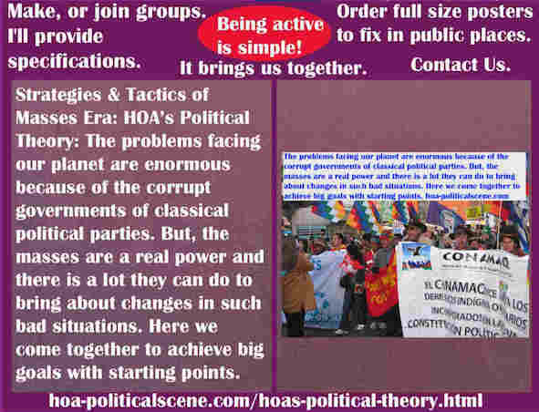 hoa-politicalscene.com/hoas-political-theory.html - Strategies & Tactics of Masses Era: HOA's Political Theory: The problems facing our planet are enormous because of classical political parties.