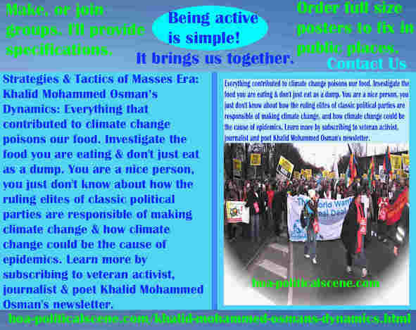hoa-politicalscene.com/khalid-mohammed-osmans-dynamics.html - The Strategies and Tactics of the Masses Era: Khalid Mohammed Osman's Dynamics: Climate change poisons our food.