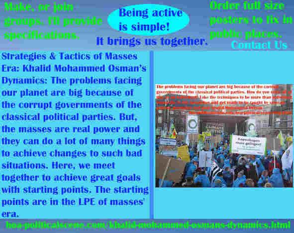 hoa-politicalscene.com/khalid-mohammed-osmans-dynamics.html - Strategies & Tactics of Masses Era: Khalid Mohammed Osman's Dynamics: The problems facing our planet are big.