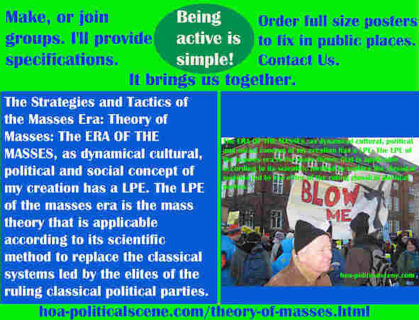 hoa-politicalscene.com/theory-of-masses.html - Strategies & Tactics of Masses Era: Theory of Masses: ERA OF THE MASSES, as dynamical cultural, political and social concept of my creation has a LPE.