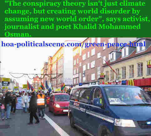 hoa-politicalscene.com/green-peace.html: Green Peace: The conspiracy theory isn't just climate change, but creating world disorder by assuming new world order, says Khalid Mohammed Osman.