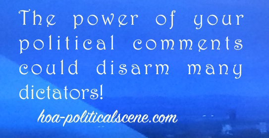 hoa-politicalscene.com - Comments: The power of your political comments could disarm many dictators in HOA.