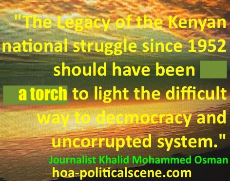hoa-politicalscene.com/kenya-country-profile.html - Kenya Country Profile: The legacy of the Kenyan national struggle should have been a torch to light the way to democracy & uncorrupted system.