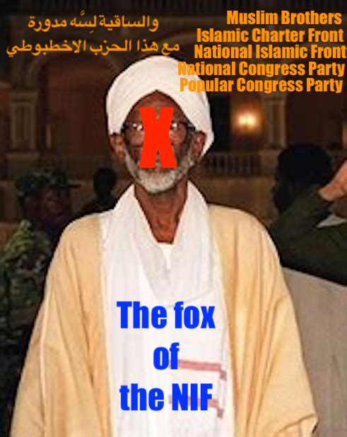 hoa-politicalscene.com/nif.html - NIF: Hassan Abdullah al Turabi, the fox of the Muslim Brothers in Sudan. Those are the devil itself and the leads of the International terrorism.