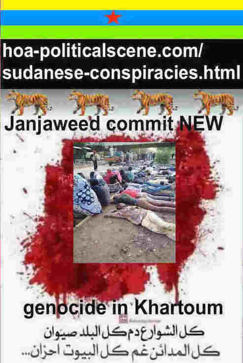 hoa-politicalscene.com/sudanese-conspiracies.html: Sudanese Conspiracies: made by Egypt, Saudi Arabia & UAE for Janjaweed & military council to commit Khartoum genocide. مؤامرات سودانية.