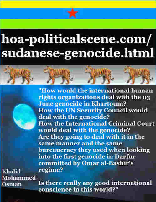 hoa-politicalscene.com/sudanese-genocide.html: Sudanese Genocide: Committed by Janjaeweed: إبادة سودانية. Khalid Mohammed Osman's political quotes in English 2. أقوال سياسية لخالد محمد عثمان.