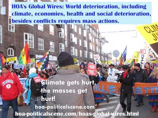 hoa-politicalscene.com/hoas-global-wires.html - HOA's Global Wires: World deterioration, including climate, economies, health and social deterioration, besides conflicts requires mass actions.