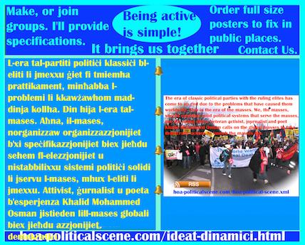hoa-politicalscene.com/ideat-dinamici.html - Ideat Dinamiċi: L-era tal-partiti politiċi klassiċi bl-eliti li jmexxu ġiet fi tmiemha prattikament, minħabba l-problemi li kkawżawhom mad-dinja kollha.