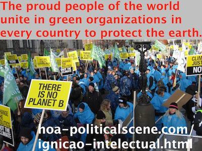 hoa-politicalscene.com/ignicao-intelectual.html: Ignição intelectual:  The proud people of the world unite in green organizations in every country to protect the earth.