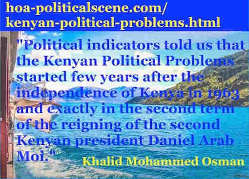 hoa-politicalscene.com/kenyan-political-problems.html - Kenyan Political Problems: Journalist Khalid Mohammed Osman's English Political Quotes 2.