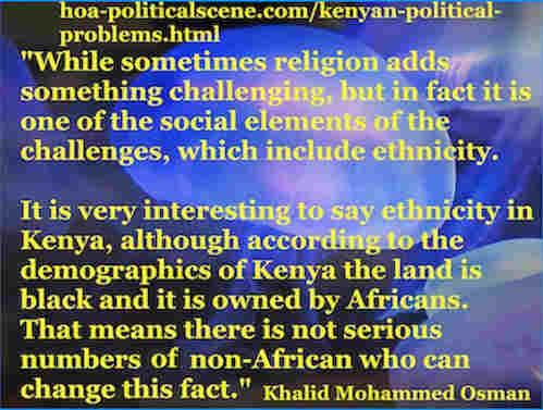 hoa-politicalscene.com/kenyan-political-problems.html - Kenyan Political Problems: Journalist Khalid Mohammed Osman's English Political Quotes 3.
