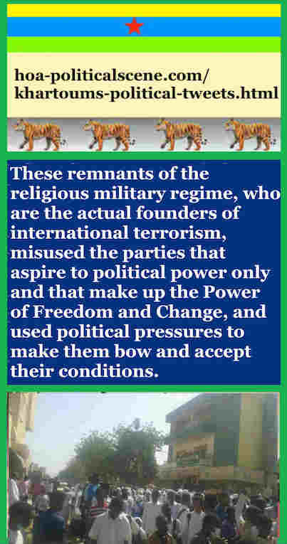 hoa-politicalscene.com/khartoums-political-tweets.html: Khartoum's Political Tweets: A political quote by Sudanese columnist journalist and political analyst Khalid Mohammed Osman in English 792.