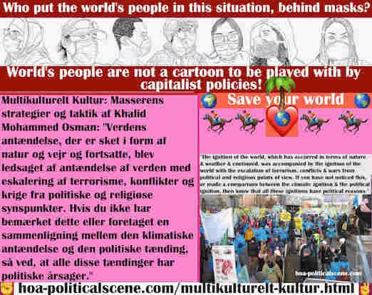 hoa-politicalscene.com/multikulturelt-kultur.html - Multikulturelt Kultur: Verdens antændelse, er sket i natur og vejr og fortsatte, blev ledsaget af antændelse af verden med eskalering af terrorisme,