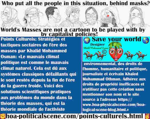 hoa-politicalscene.com/points-culturels.html - Points Culturels: Un mauvais climat politique est comme un mauvais climat naturel, dû aux systèmes classiques défaillants qui le sont restés depuis la...