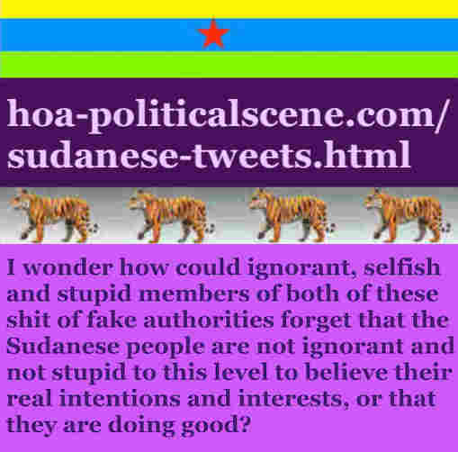 hoa-politicalscene.com/sudanese-tweets.html: Sudanese Tweets: A political quote by Sudanese columnist journalist and political analyst Khalid Mohammed Osman in English 761.