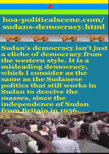 hoa-politicalscene.com/sudans-democracy.html - Sudans Democracy: A political quote by Sudanese columnist journalist and political analyst Khalid Mohammed Osman in English 1.